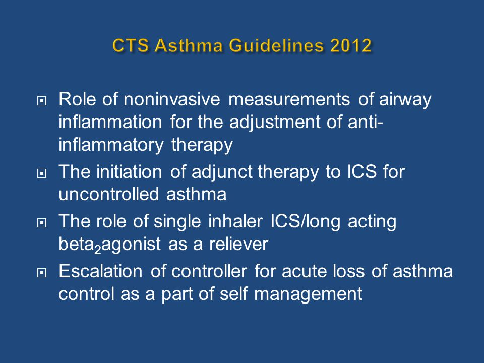  Role of noninvasive measurements of airway inflammation for the adjustment of anti- inflammatory therapy  The initiation of adjunct therapy to ICS