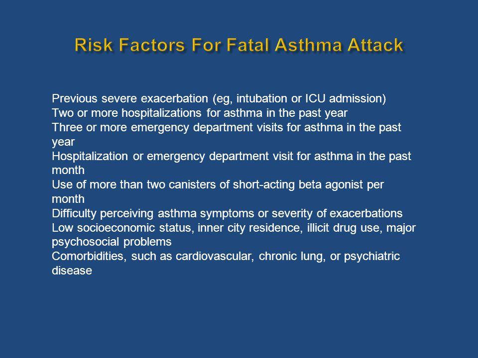 Previous severe exacerbation (eg, intubation or ICU admission) Two or more hospitalizations for asthma in the past year Three or more emergency depart