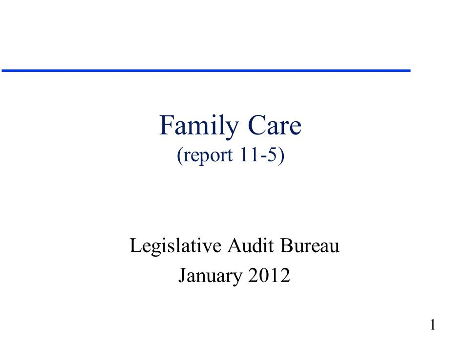 12 2011-13 Biennial Budget Act u Generally prohibits the expansion of Family Care into additional counties through June 30, 2013.
