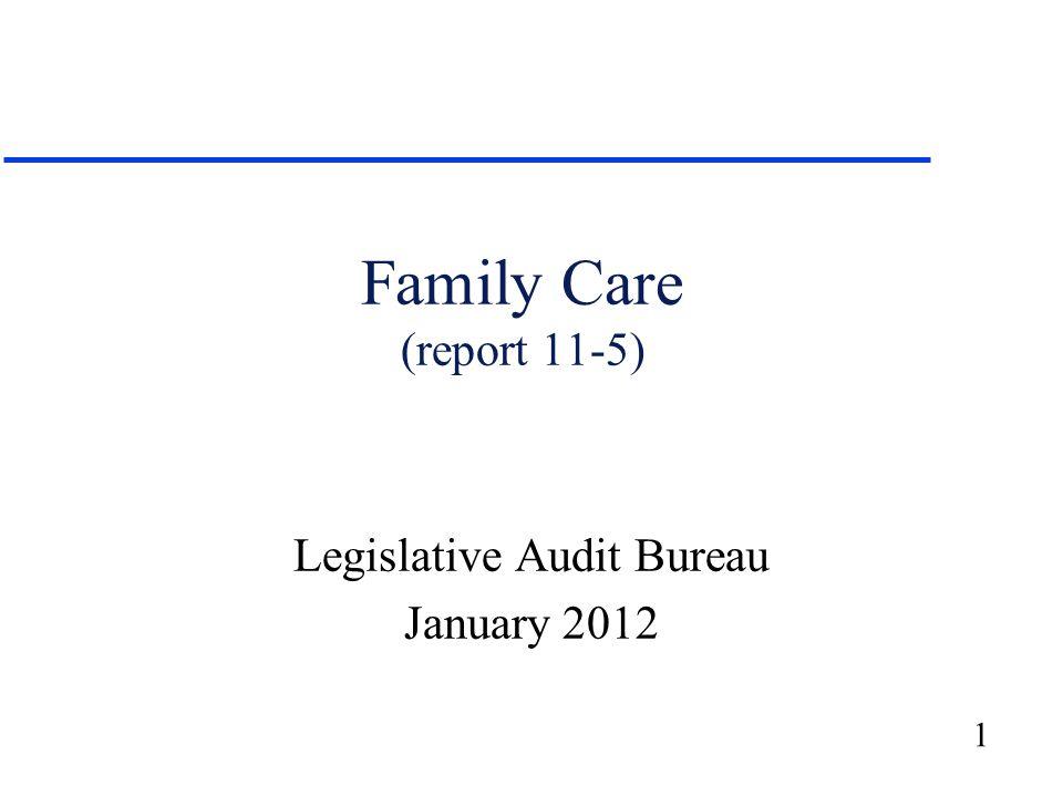 1 Family Care (report 11-5) Legislative Audit Bureau January 2012