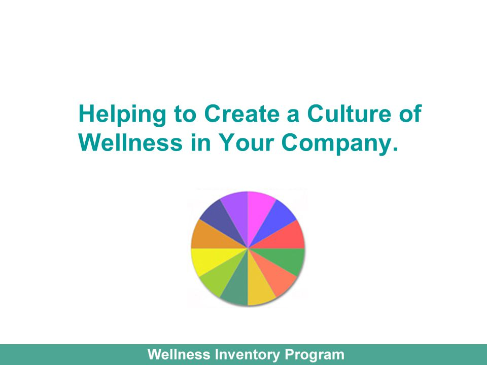 Helping to Create a Culture of Wellness in Your Company.
