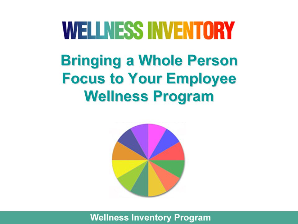 Bringing a Whole Person Focus to Your Employee Wellness Program