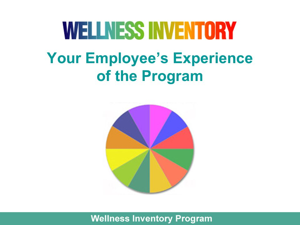 Your Employee's Experience of the Program