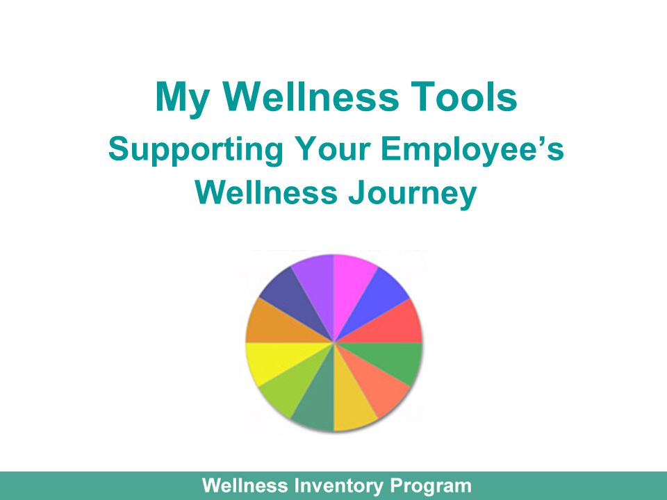 My Wellness Tools Supporting Your Employee's Wellness Journey