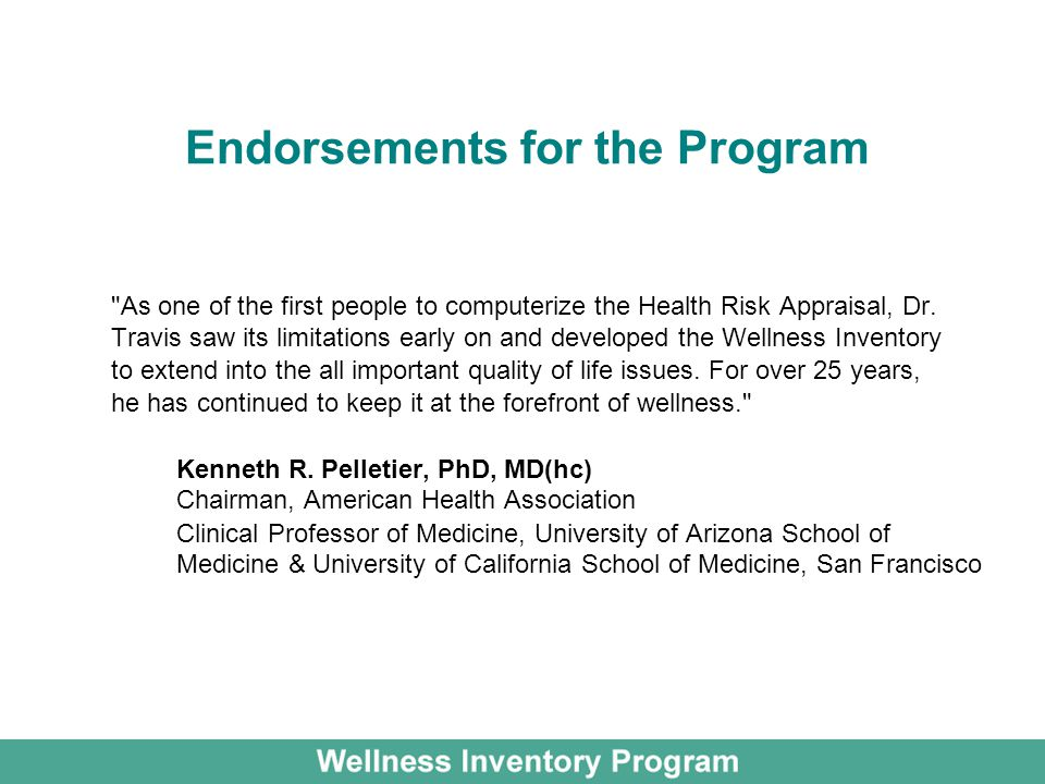 Endorsements for the Program As one of the first people to computerize the Health Risk Appraisal, Dr.