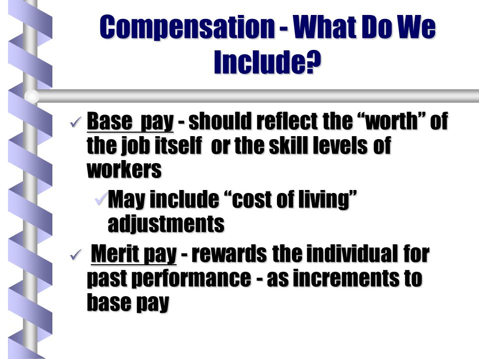 Compensation refers to all forms of financial returns and tangible services and benefits employees receive as part of an employment relationship.