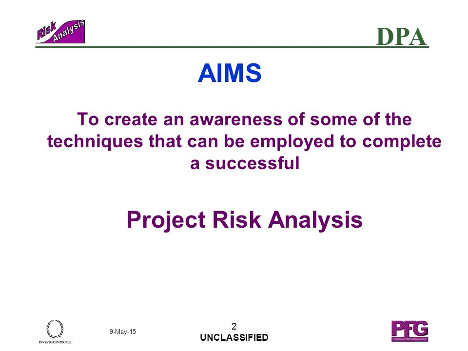 DPA PFG Professional Services That Count 9-May-15 E File Reference PFG PPT TEMPLATE 1 UNCLASSIFIED Space Projects Risk Management is the Key to Success Presented to the