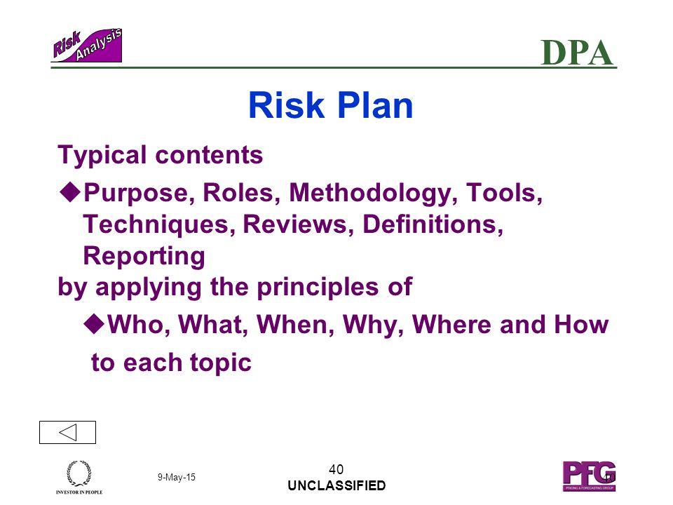 DPA 9-May-15 39 UNCLASSIFIED n PFG Risk-1 (Dave Burgin) n PFG Risk-8 (Paul Woodward) Mail Point # 2104 LARCH level 1a MoD Abbey Wood, Bristol n Tel No 0117-91-34382 n FAX 0117-91-33970 n E-mail - PFG-Risk-Analysis-Team@dpa.mod.uk – More information .