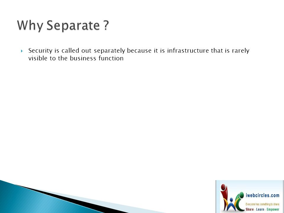  Authentication  Authorization:  Audit:  Assurance  Availability:  Asset Protection  Administration:  Risk Management