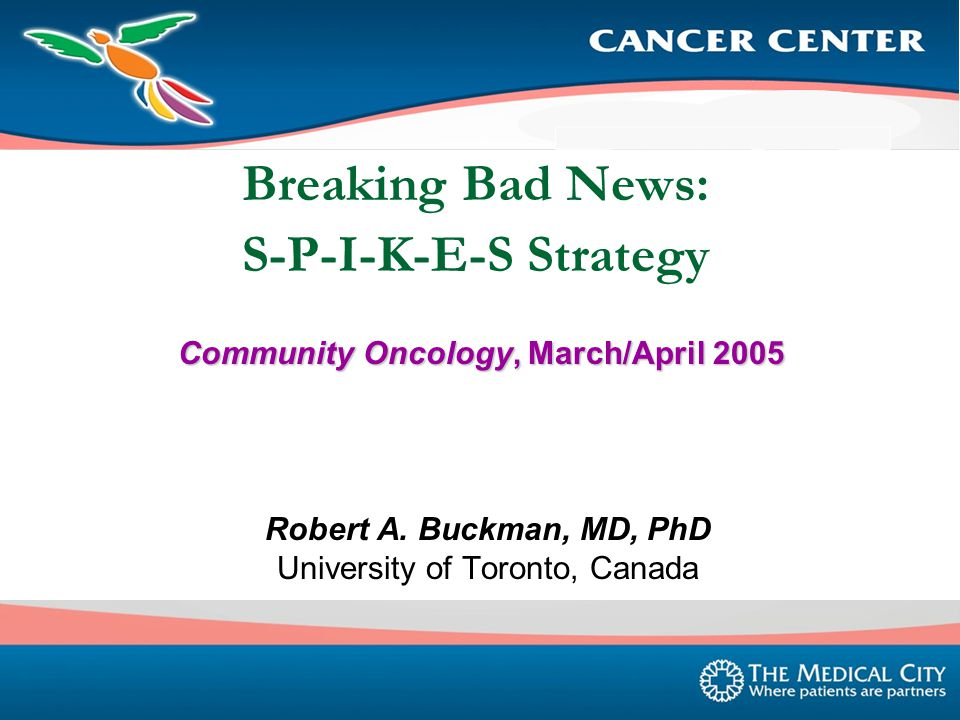 Breaking Bad News: S-P-I-K-E-S Strategy Robert A.