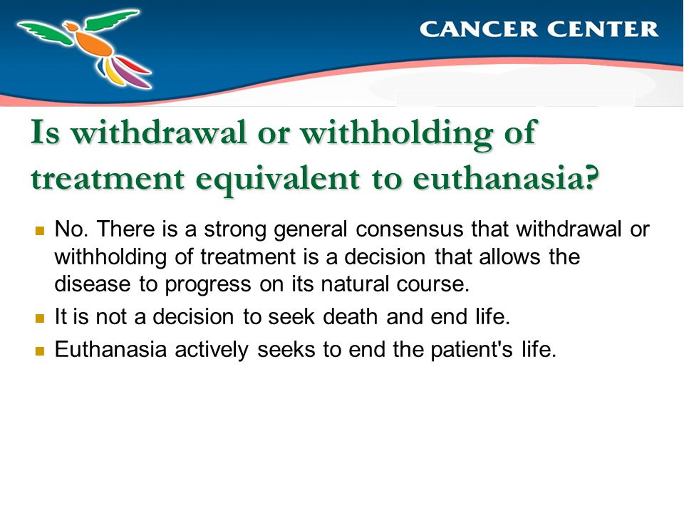 Is withdrawal or withholding of treatment equivalent to euthanasia.