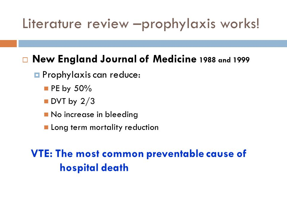 Literature review –prophylaxis works.