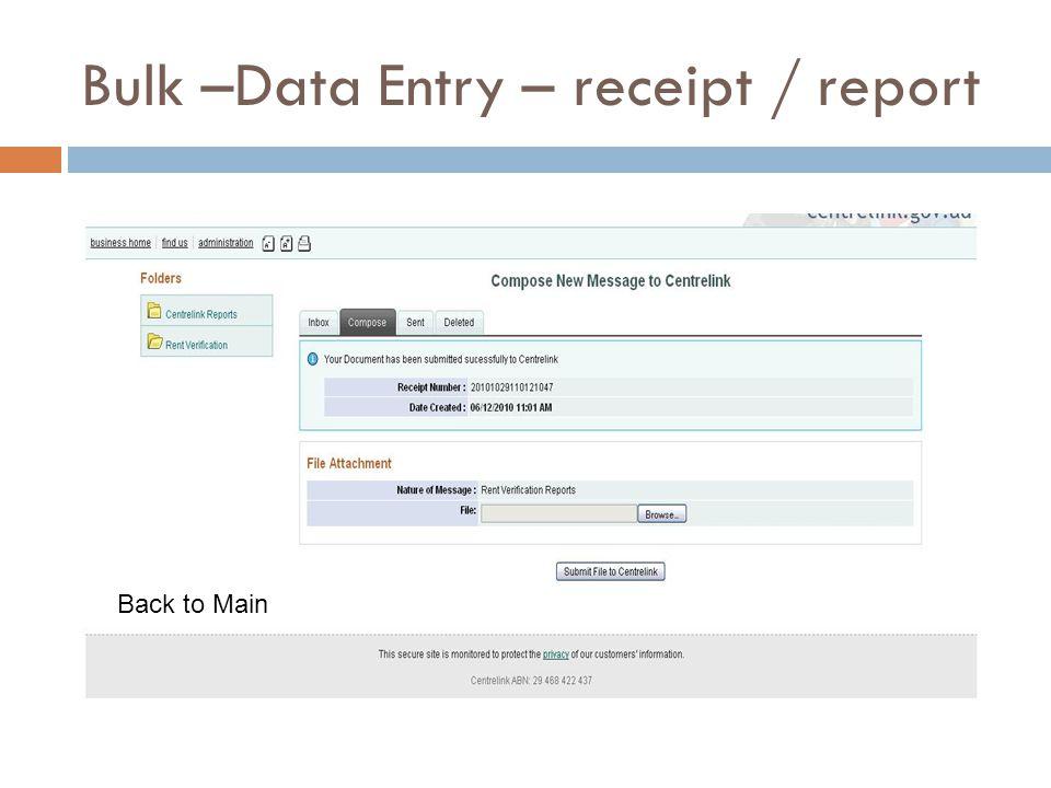 Bulk –Data Entry – receipt / report Back to Main