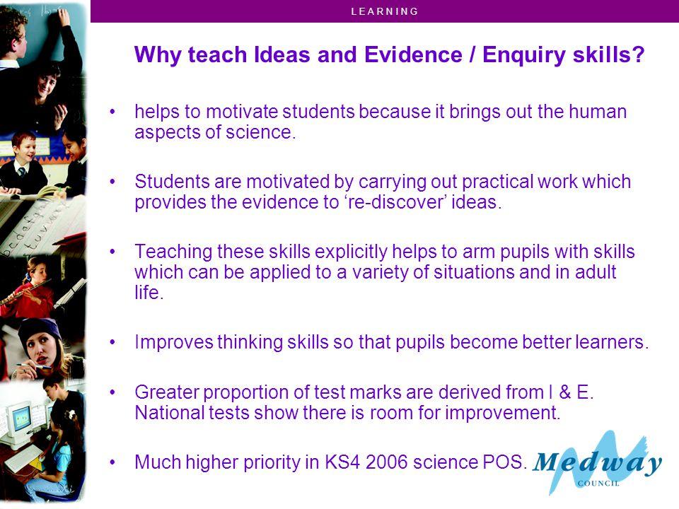 L E A R N I N G How can we teach Ideas & Evidence.