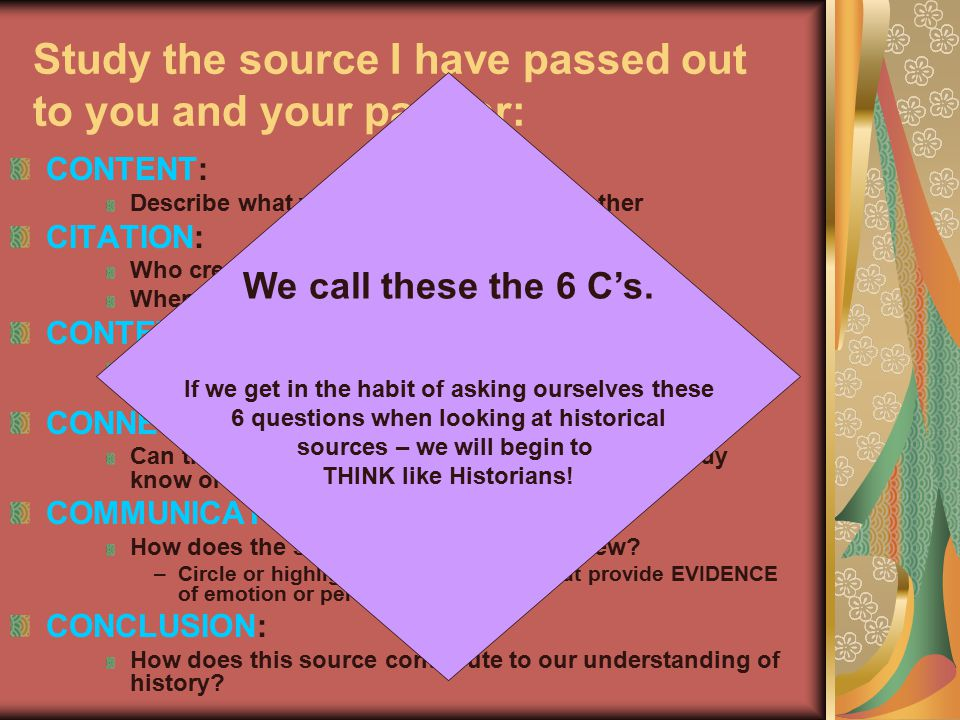 Study the source I have passed out to you and your partner: CONTENT: Describe what you see in detail to each other CITATION: Who created the text? Whe