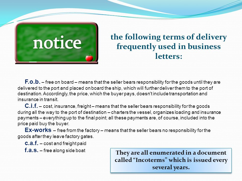 the following terms of delivery frequently used in business letters: F.o.b.