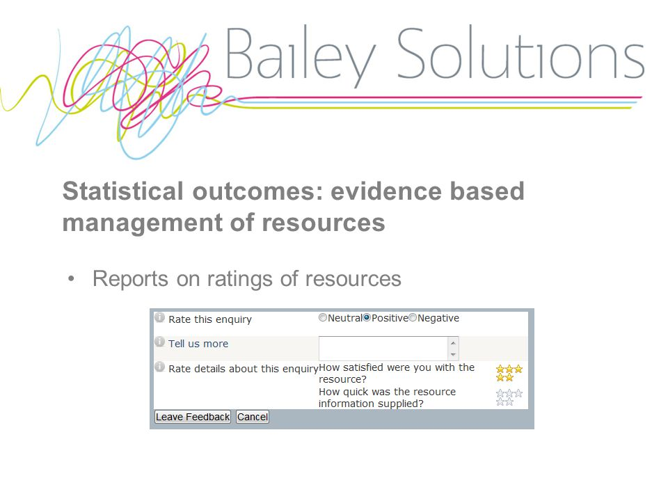 Statistical outcomes: evidence based management of resources Reports on ratings of resources