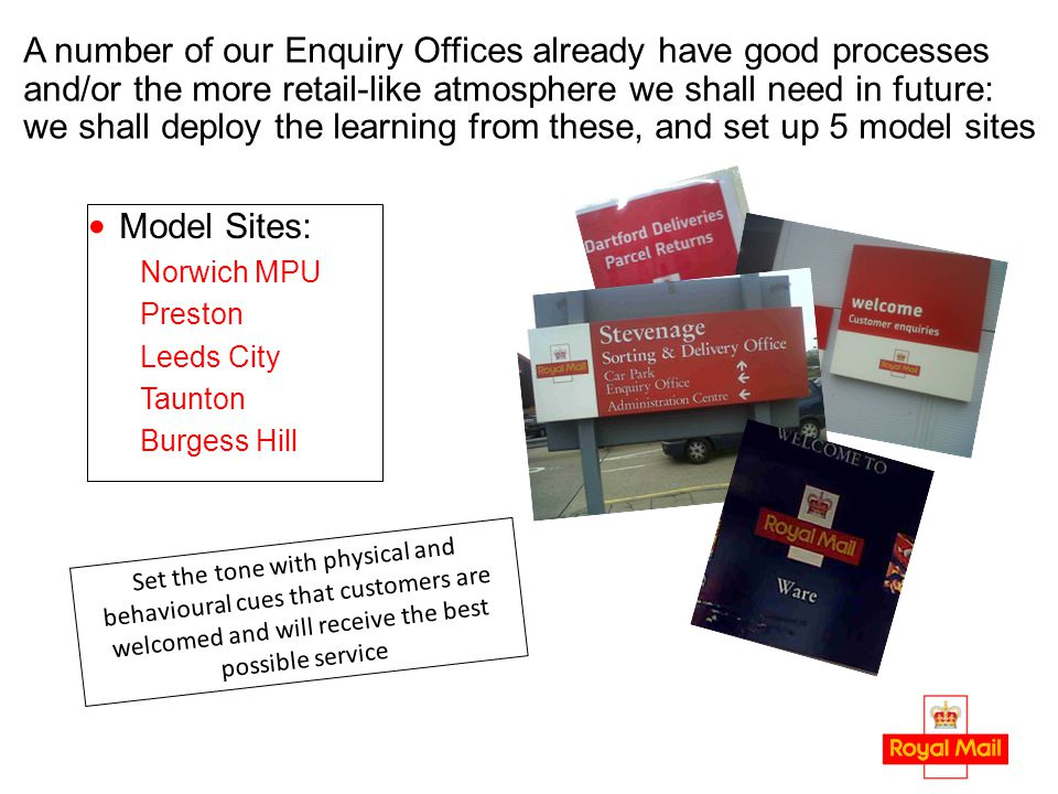 A number of our Enquiry Offices already have good processes and/or the more retail-like atmosphere we shall need in future: we shall deploy the learni
