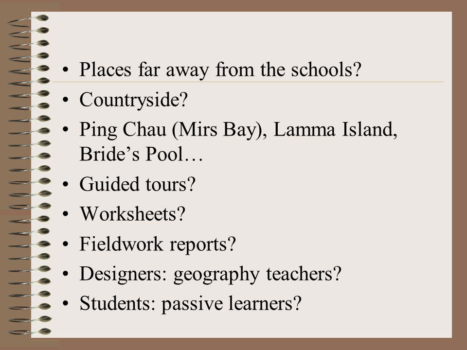 Fieldwork in the secondary schools of Hong Kong ?