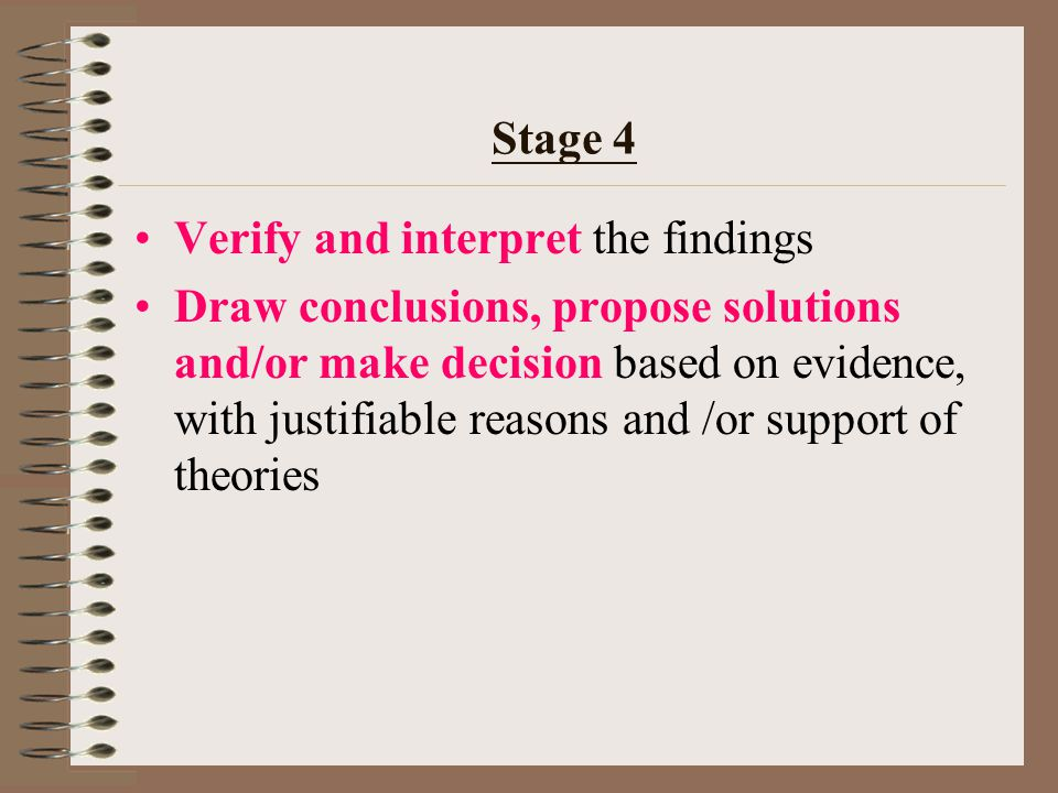 Stage 3 a brief introduction (objectives, methodology etc.) Process and present the collected data in appropriate forms Test & analyze the collected data and information
