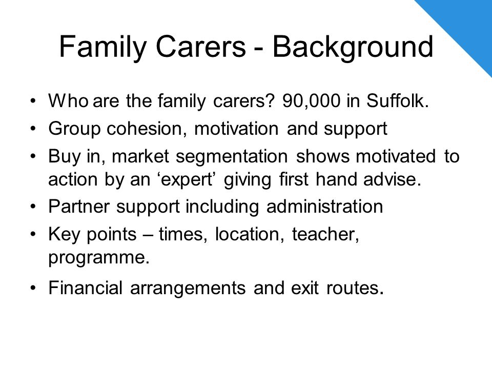 Family Carers - Background Who are the family carers.