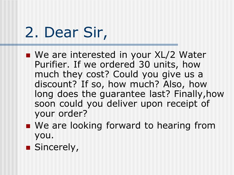 2.Dear Sir, We are interested in your XL/2 Water Purifier.