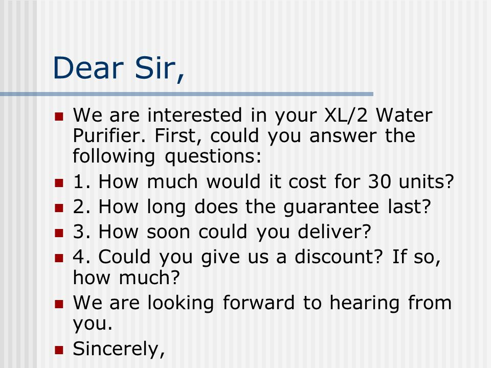 Dear Sir, We are interested in your XL/2 Water Purifier.