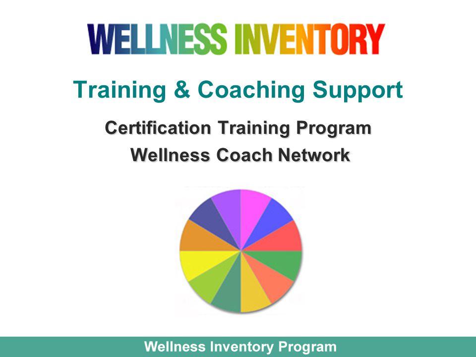 Certification Training Program Wellness Coach Network Training & Coaching Support Certification Training Program Wellness Coach Network