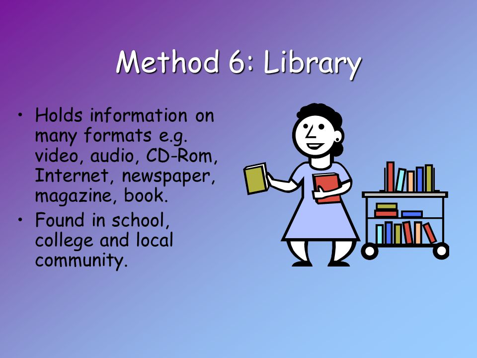 Method 6: Library Holds information on many formats e.g.