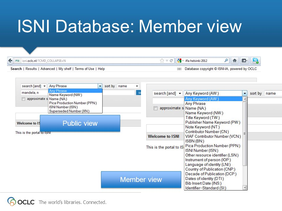 The world's libraries. Connected. ISNI Database: Member view Member view Public view