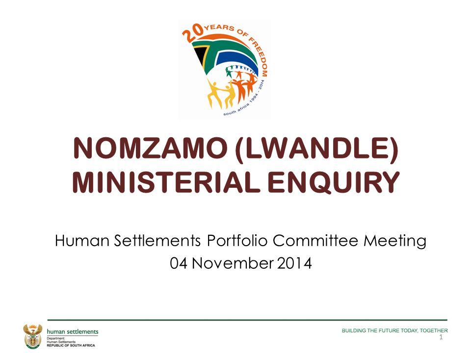 NOMZAMO (LWANDLE) MINISTERIAL ENQUIRY Human Settlements Portfolio Committee Meeting 04 November 2014 1