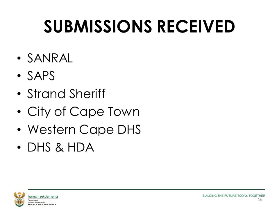 SUBMISSIONS RECEIVED SANRAL SAPS Strand Sheriff City of Cape Town Western Cape DHS DHS & HDA 16