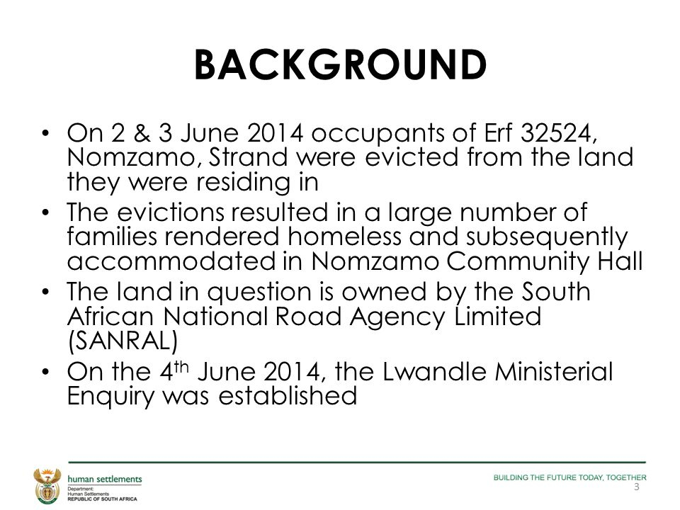 BACKGROUND On 2 & 3 June 2014 occupants of Erf 32524, Nomzamo, Strand were evicted from the land they were residing in The evictions resulted in a lar