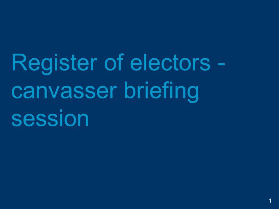 Register of electors - canvasser briefing session 1