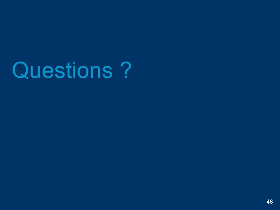 Questions ? 48