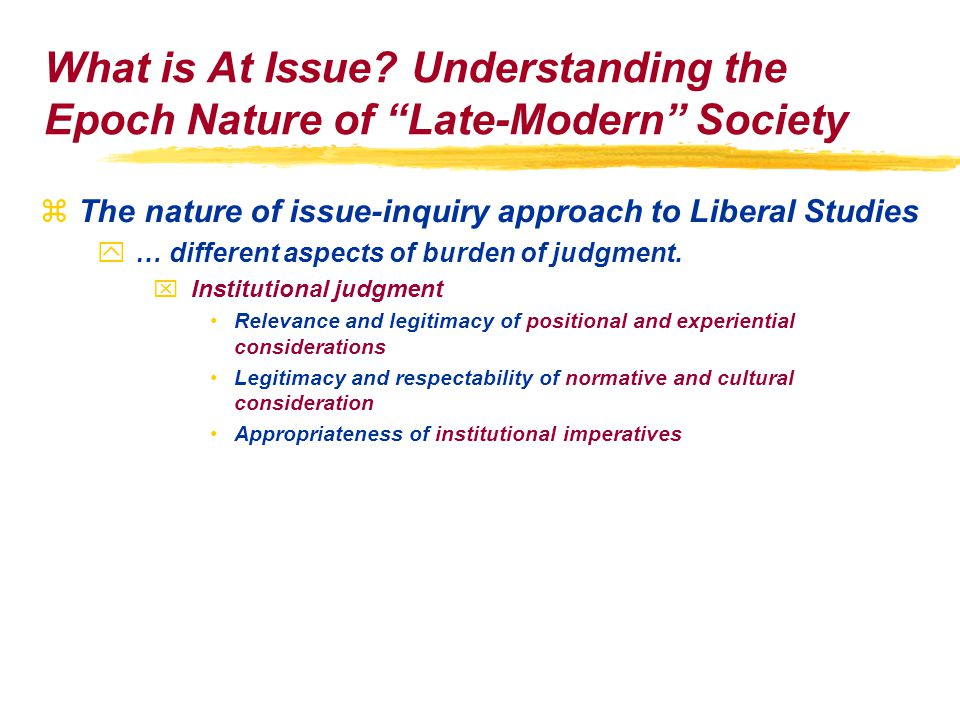 zThe nature of issue-inquiry approach to Liberal Studies y… different aspects of burden of judgment.