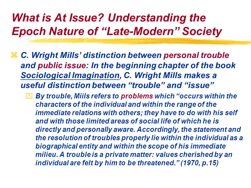 What is At Issue. Understanding the Epoch Nature of Late-Modern Society zC.