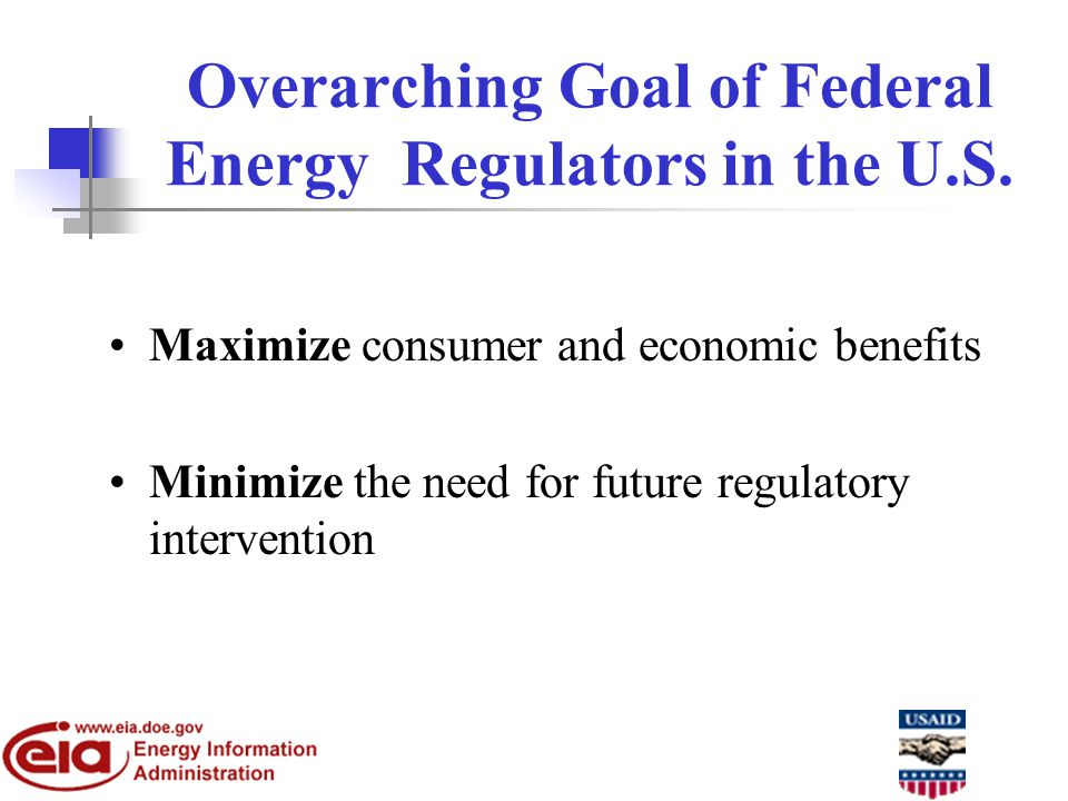 Overarching Goal of Federal Energy Regulators in the U.S.