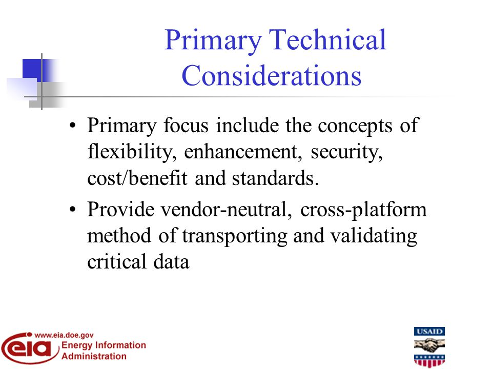 Primary Technical Considerations Primary focus include the concepts of flexibility, enhancement, security, cost/benefit and standards.