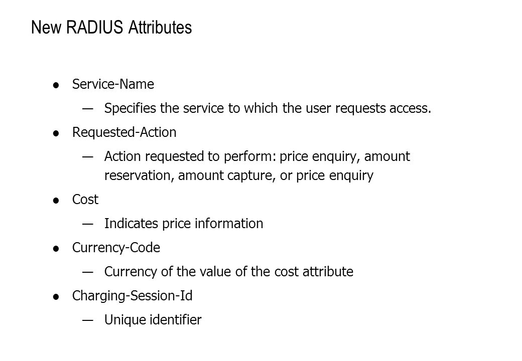 New RADIUS Attributes Service-Name — Specifies the service to which the user requests access.