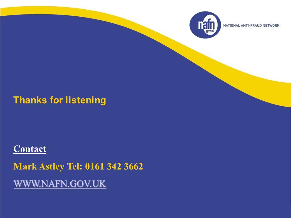 Thanks for listening Contact Mark Astley Tel: 0161 342 3662 WWW.NAFN.GOV.UK