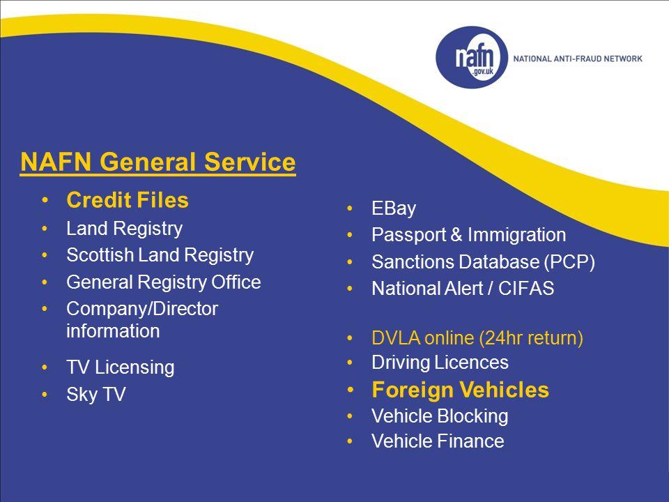 NAFN General Service TV Licensing Sky TV EBay Passport & Immigration Sanctions Database (PCP) National Alert / CIFAS DVLA online (24hr return) Driving
