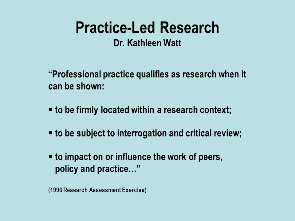 Practice-Led Research Dr.