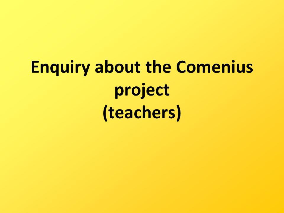 Enquiry about the Comenius project (teachers)