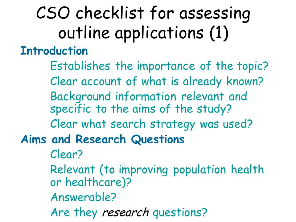 CSO checklist for assessing outline applications (1) Introduction Establishes the importance of the topic.