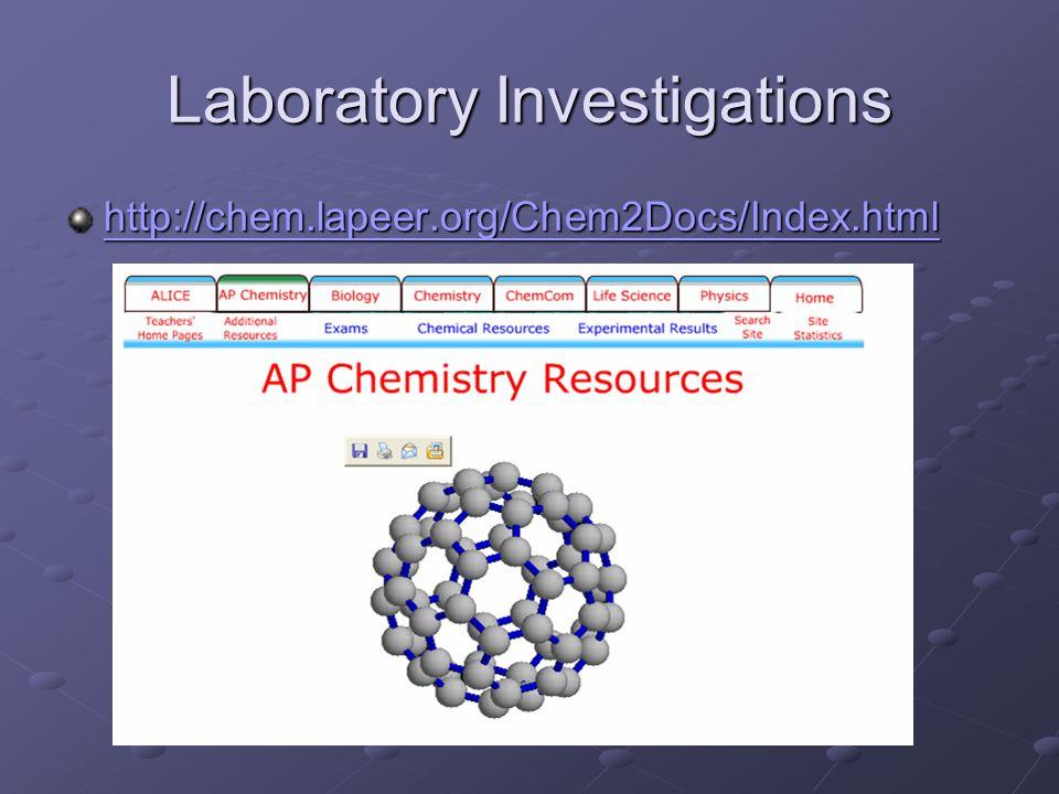 Laboratory Investigations http://chem.lapeer.org/Chem2Docs/Index.html