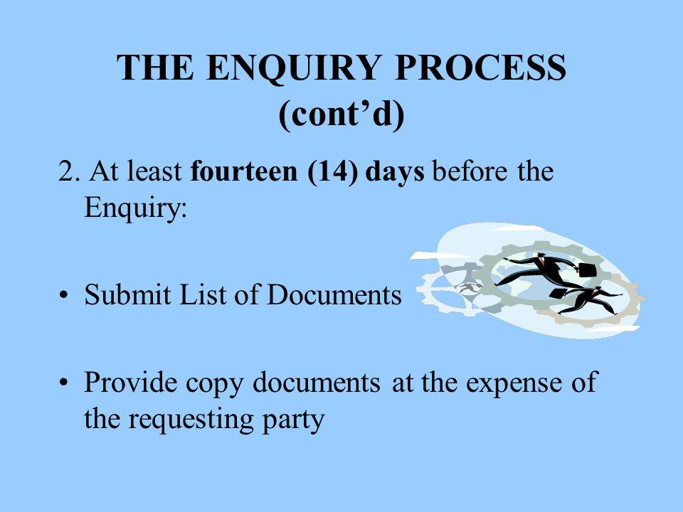 THE ENQUIRY PROCESS (cont'd) 2.