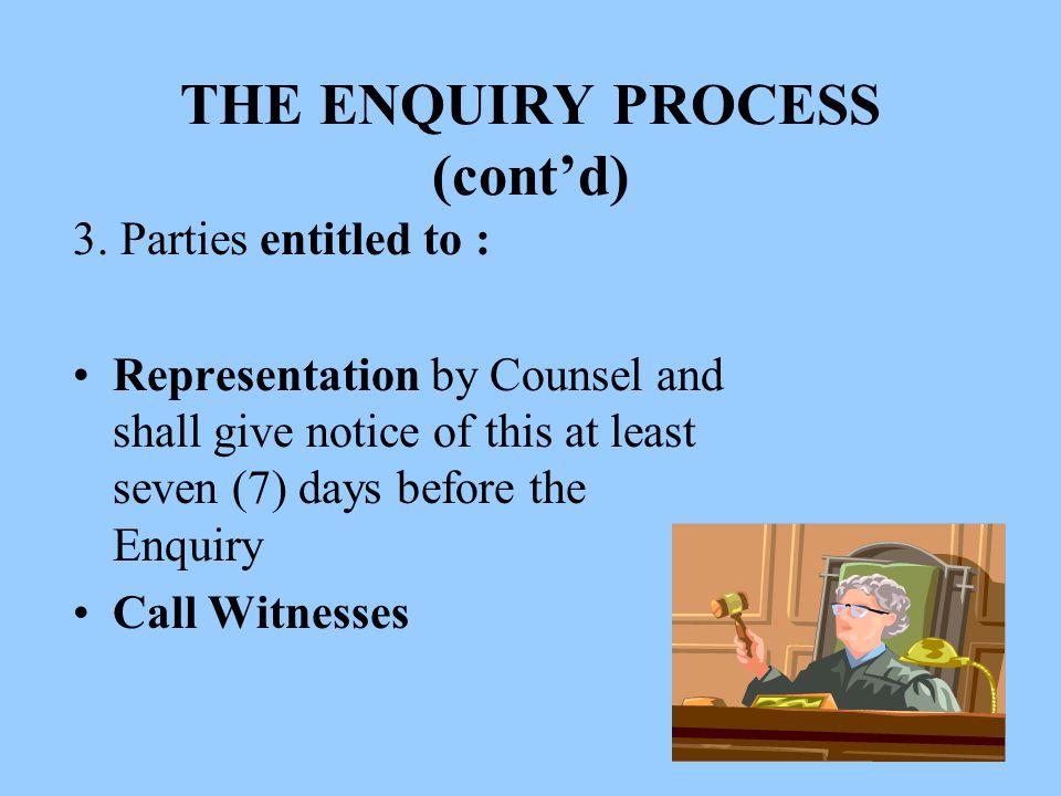 THE ENQUIRY PROCESS (cont'd) 3.