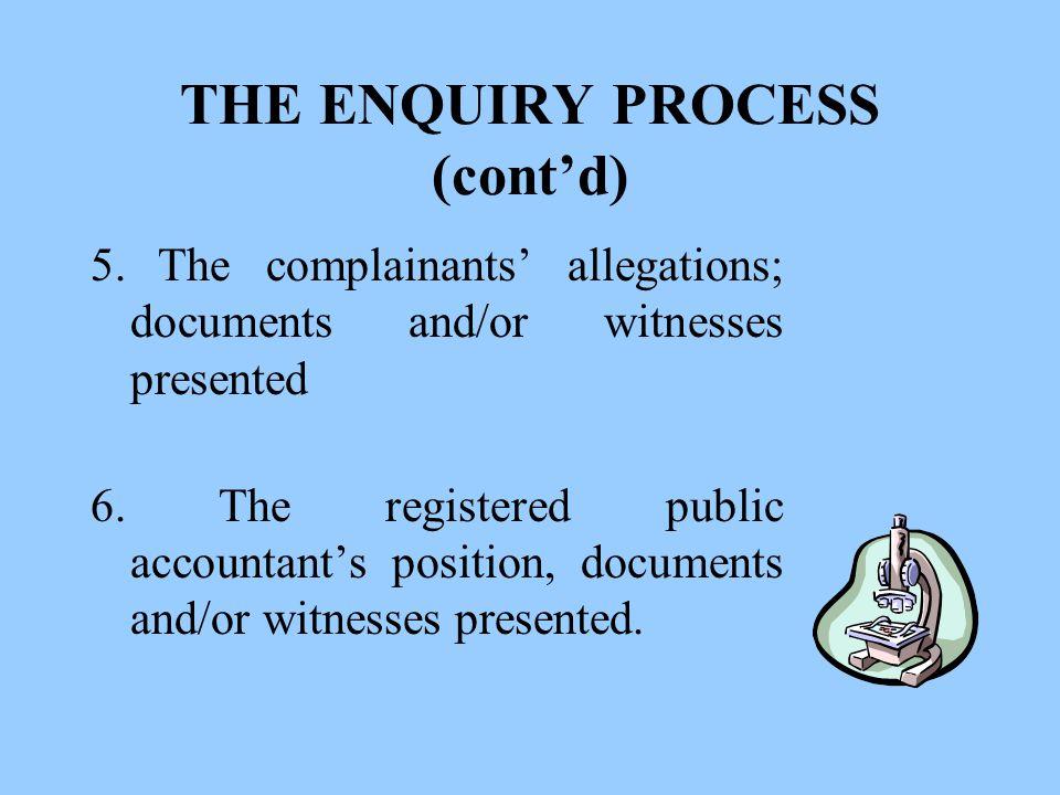 THE ENQUIRY PROCESS (cont'd) 5.
