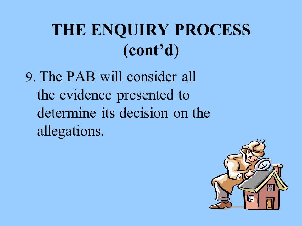 THE ENQUIRY PROCESS (cont'd) 9.